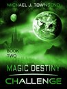 Challenge (Magic Destiny, #2)