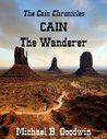 Cain - The Wanderer (Chronicles of Cain)