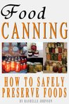 Food Canning How To Safely Preserve Foods