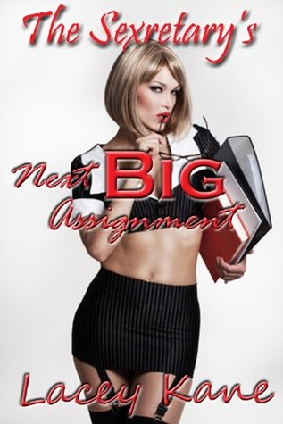 The Sexretary's Next Big Assignment (The Sexretary's Adventures, #2)