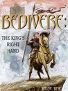 Bedivere Book One: The King's Right Hand