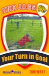 Your Turn in Goal (The Jags)