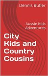 City Kids and Country Cousins (Aussie Kids Adventures)