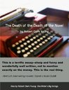 The Death of the Death of the Novel (One Writer's Big Innings: Literary Series)