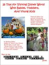 25 Tips for Visiting Disney World With Babies, Toddlers, and Young Kids (Building Blocks For A Great Disney Vacation)