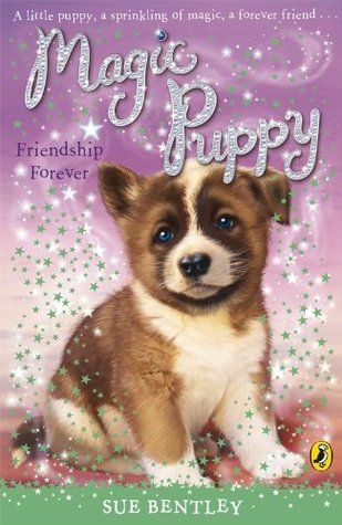 Friendship Forever (Magic Puppy, #10)
