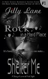 Shelter Me Rock in a Hard Place Book 1 Merciless Boys(New Adult Rock Star Romance) (Rock in a Hard Place Series Merciless Boys)