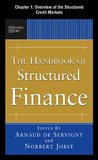 The Handbook of Structured Finance, Chapter 1: Overview of the Structured Credit Markets: Trends and New Developments