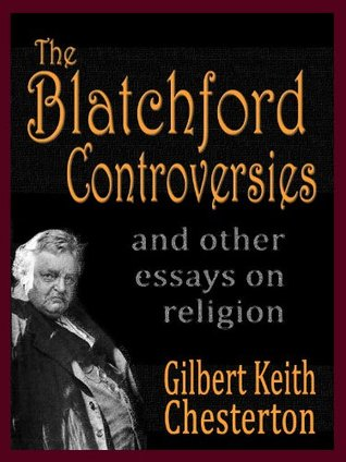 The Blatchford Controversies and Other Essays on Religion