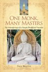One Monk, Many Masters: The Wanderings of a Simple Buddhist Traveler
