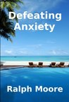 Defeating Anxiety