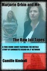 Marjorie Orbin and Me: The Raw Jail Tapes