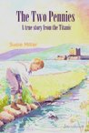 The Two Pennies - A True Story From The Titanic - 2nd edition