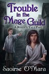 Trouble in the Mage Guild (A Rogue's Tale)