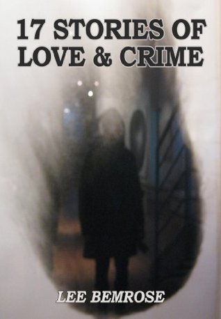17 Stories Of Love & Crime