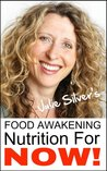 Food Awakening - Nutrition For NOW! - Want to Lose Weight Fast? Forget Diets And Excercise - Discover The Secrets Of How Your OWN Body Can Transform You Into A Thinner Healthier YOU - Without Dieting!
