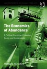 The Economics of Abundance (Gower Green Economics and Sustainable Growth Series)