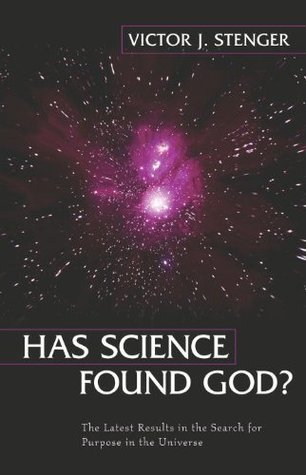 Has Science Found God? The Latest Results in the Search for Purpose in the Universe