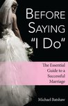 Before Saying I Do: The Essential Guide to a Successful Marriage