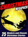 The Christmas Megapack: 25 Modern and Classic Yuletide Stories (LaZelle, #0.5)