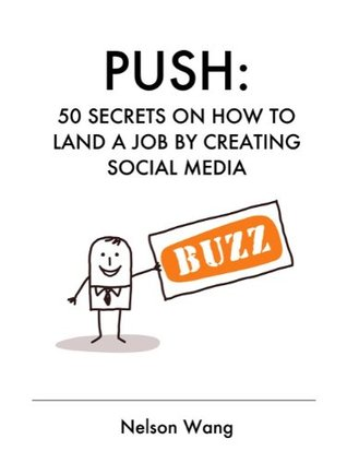Push: Empower Yourself Now to Land Your Dream Job!