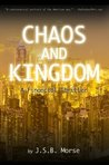 Chaos and Kingdom: A Financial Thriller