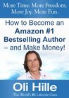 How to Become an Amazon #1 Bestselling Author - and Make Money!
