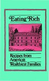 Eating Rich: Recipes from America's Wealthiest Families (Peter Pauper Press Vintage Editions)