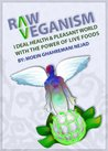 Raw Veganism; Ideal Health & Pleasant World with the Power of Live Foods