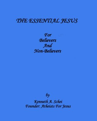 The Essential Jesus: For Believers and Non-Believers