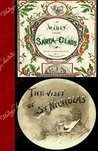 A Visit from Saint Nicholas and A Visit from Santa Claus (Two Books for Christmas Celebrating)