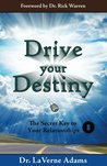Drive Your Destiny: The Secret Key to Your Relationships - Vol. 8