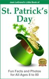 ST. PATRICK'S DAY - Fun Facts and Photos for All Ages, 8 to 80