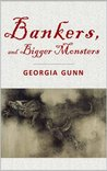 Bankers, and Bigger Monsters