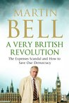 A Very British Revolution: The Expenses Scandal and How to Save Our Democracy
