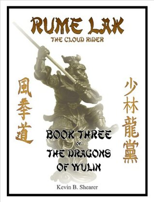 Rume Lak- Book Three of The Dragons of Wulin