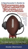 A Sportscaster's Guide to Watching Football