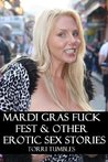 Mardi Gras Fuck Fest & other Erotic Sex Stories XXX
