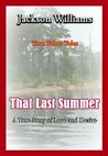 That Last Summer (True Taboo Tales by Jackson Williams)