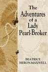 The Adventures Of A Lady Pearl Broker