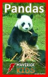 Pandas: 40 Animal Facts for Kids about Giant Panda Bears with Amazing Pictures (Maverick Kids)