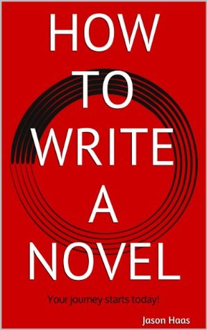 How to Write a Novel: Your journey starts today!