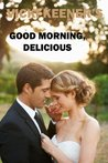 Good Morning, Delicious (Haven Crest)