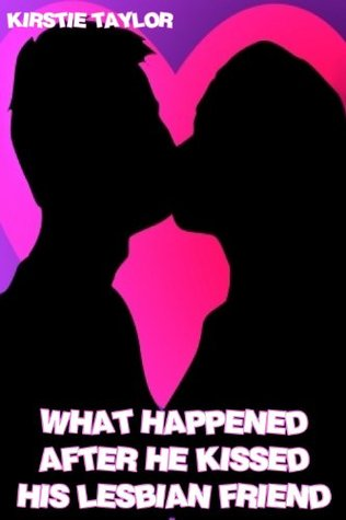 What Happened After He Kissed His Lesbian Friend