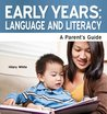Early Years: Language and Literacy - A Parent's Guide (Need2Know Books)