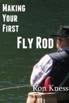 Making Your First Fly Rod
