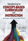Transitioning to Concept-Based Curriculum and Instruction: How to Bring Content and Process Together