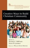Creative Ways to Build Christian Community (House of Prisca and Aquila Series)