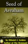 Seed of Avraham - The 4000 Year History of the Jewish Family