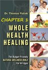 Whole Health Healing: Chapter 1 What is Real Health?- A New, Practical Definition That Can Help YOU (Instead of Helping Your Doctor Become Wealthy)